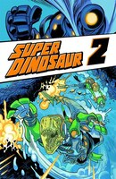 Super Dinosaur Volume 2 TP