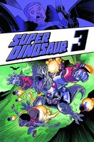 Super Dinosaur Volume 3 Tp
