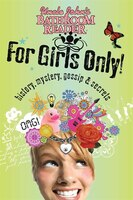 Uncle John's Bathroom Reader For Girls Only!: Mystery, History, Gossip & Secrets