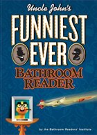 Uncle John's Funniest Ever Bathroom Reader