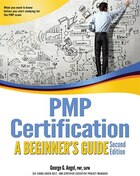 PMP Certification: A Beginners Guide, Second Edition