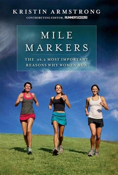 Mile Markers: The 26.2 Most Important Reasons Why Women Run