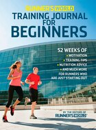 Runner's World Training Journal for Beginners: 52 Weeks of Motivation, Training Tips, Nutrition Advice, and Much More for Runners Who Are Just Sta
