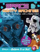 Ripley Twists : Space & Mighty Machines