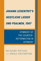 Johann Leisentrit's Geistliche Lieder Und Psalmen, 1567: Hymnody Of The Counter-reformation In Germany