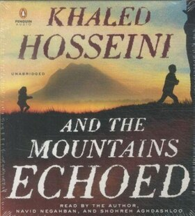 And The Mountains Echoed: A Novel By The Bestselling Author Of The Kite Runner And A Thousand Splendid Suns