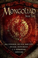 Mongoliad, The: Book Two: The Mongoliad Trilogy