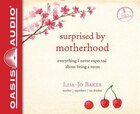SURPRISED BY MOTHERHOOD - AUDIOBOOK