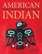 American Indian: Celebrating the Traditions and Arts of Native Americans