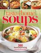 Taste of Home Soups: 431 Hot & Hearty Classics