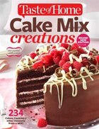 Taste of Home Cake Mix Creations Brand New Edition: 234 Cakes, Cookies & other Desserts from a Mix!