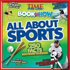 Time For Kids Book Of How - All About Sports