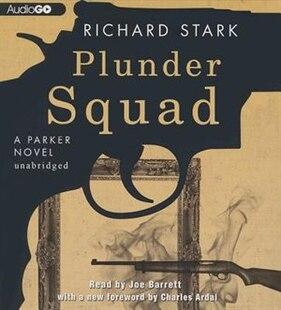 Plunder Squad: A Parker Novel