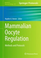 Mammalian Oocyte Regulation: Methods and Protocols
