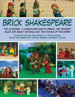 Brick Shakespeare: The Comedies?A Midsummer Night?s Dream, The Tempest, Much Ado About Nothing, and The Taming of the