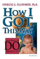 How I Got This Way: And What To Do About It (2nd Edition)