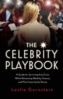 The Celebrity Playbook: The Insider's Guide to Living Like a Star