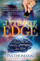 The Ultimate Edge: How To Be, Do And Get Anything You Want