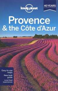 Lonely Planet Provence & the Cote d'Azur 7th Ed.: 7th Edition