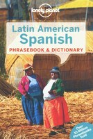 Lonely Planet Latin American Spanish Phrasebook 6th Ed.: 6th Edition