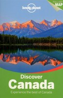 Lonely Planet Discover Canada 2nd Ed.: 2nd Edition