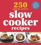 250 MUSTHAVE SLOWCOOKER RECIPES