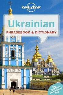 Lonely Planet Ukrainian Phrasebook & Dictionary 4th Ed.: 4th Edition
