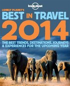 Lonely Planet's Best in Travel 2014 1st Ed.