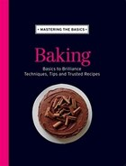 MASTERING THE BASICS BAKING