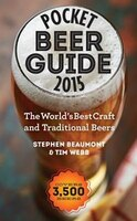 Pocket Beer Guide 2015: The World's Best Craft and Traditional Beers -- Covers 3,500 Beers