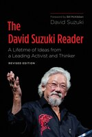 The David Suzuki Reader, 2nd Edition: A Lifetime of Ideas from a Leading Activist and Thinker