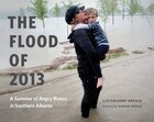 The Flood Of 2013: A Summer Of Angry Rivers In Southern Alberta