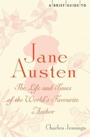 BRIEF HISTORY OF JANE AUSTEN