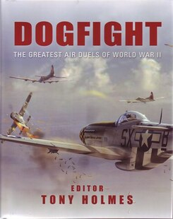 DOGFIGHT: THE GREATEST AIR DUELS OF WORD