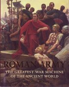 The Roman Army (co-ed): The Greatest War Machine Of The Ancient World