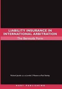 Liability Insurance in International Arbitration: The Bermuda Form