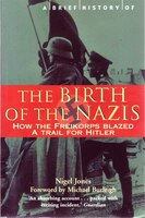 Brief History - Birth Of The Nazis