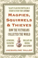 Magpies Squirrels And Thieves