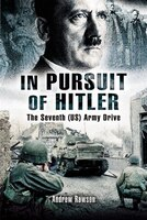 In Pursuit of Hitler: The Seventh (US) Army Drive