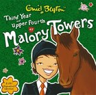 Third Year At Malory Towers And Upper Fourth At Malory Towers Double Cd
