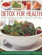 Detox for Weight Loss & Health: Over 50 Healthy and Delicious Recipes to Cleanse Your System