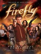 Firefly: The Official Companion: Volume One