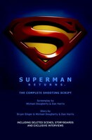 Superman Returns: The Complete Shooting Script: The Shooting Script