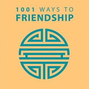 1001 Ways To Friendship