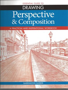 The Essential Guide To Drawing: Perspective & Composition