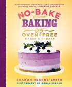 No-bake Baking: Easy Oven-free Cakes & Treats