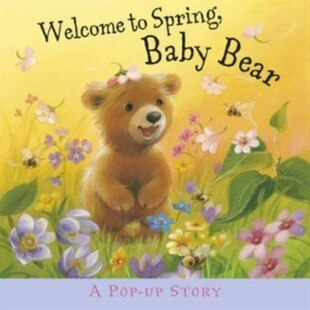 WELCOME TO SPRING BABY BEAR