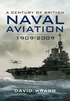 CENTURY OF BRITISH NAVAL AVIATION