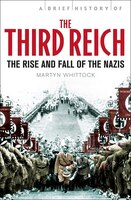 Brief History Of The Third Reich