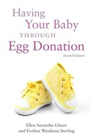 Having Your Baby Through Egg Donation: 2nd Edition